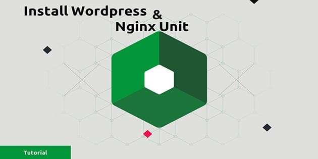 Cara Install WordPress Dengan Nginx Unit