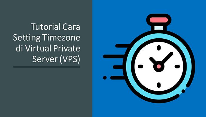 Tutorial Cara Setting Timezone di Virtual Private Server